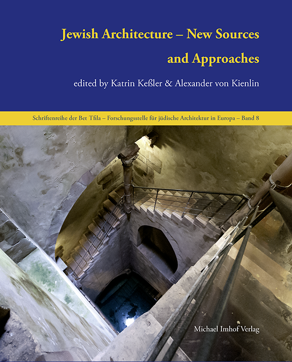 Jewish Architecture – New Sources and Approaches